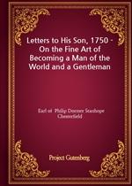 도서 이미지 - Letters to His Son, 1750 - On the Fine Art of Becoming a Man of the World and a Gentleman