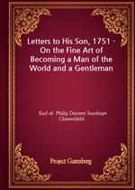 도서 이미지 - Letters to His Son, 1751 - On the Fine Art of Becoming a Man of the World and a Gentleman