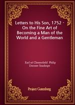 도서 이미지 - Letters to His Son, 1752 - On the Fine Art of Becoming a Man of the World and a Gentleman