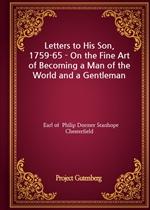 도서 이미지 - Letters to His Son, 1759-65 - On the Fine Art of Becoming a Man of the World and a Gentleman