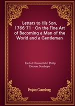 도서 이미지 - Letters to His Son, 1766-71 - On the Fine Art of Becoming a Man of the World and a Gentleman