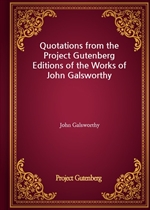 도서 이미지 - Quotations from the Project Gutenberg Editions of the Works of John Galsworthy