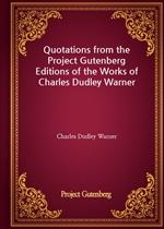 도서 이미지 - Quotations from the Project Gutenberg Editions of the Works of Charles Dudley Warner