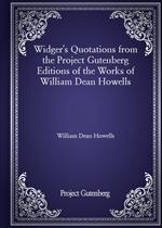도서 이미지 - Widger's Quotations from the Project Gutenberg Editions of the Works of William Dean Howells