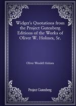 도서 이미지 - Widger's Quotations from the Project Gutenberg Editions of the Works of Oliver W. Holmes, Sr.
