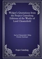 도서 이미지 - Widger's Quotations from the Project Gutenberg Editions of the Works of Lord Chesterfield