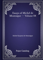 도서 이미지 - Essays of Michel de Montaigne - Volume 04