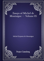 도서 이미지 - Essays of Michel de Montaigne - Volume 05