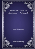 도서 이미지 - Essays of Michel de Montaigne - Volume 07