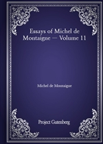 도서 이미지 - Essays of Michel de Montaigne - Volume 11