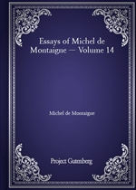 도서 이미지 - Essays of Michel de Montaigne - Volume 14