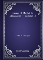 도서 이미지 - Essays of Michel de Montaigne - Volume 18