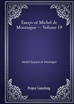 도서 이미지 - Essays of Michel de Montaigne - Volume 19