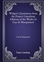 도서 이미지 - Widger's Quotations from the Project Gutenberg Editions of the Works of Guy de Maupassant