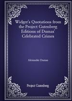 도서 이미지 - Widger's Quotations from the Project Gutenberg Editions of Dumas' Celebrated Crimes