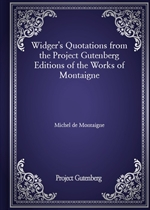 도서 이미지 - Widger's Quotations from the Project Gutenberg Editions of the Works of Montaigne