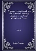 도서 이미지 - Widger's Quotations from the Project Gutenberg Editions of the Court Memoirs of France