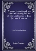 도서 이미지 - Widger's Quotations from Project Gutenberg Edition of The Confessions of Jean Jacques Rousseau