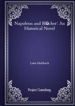 도서 이미지 - Napoleon and Blücher: An Historical Novel