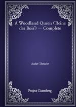 도서 이미지 - A Woodland Queen ('Reine des Bois') - Complete