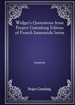 도서 이미지 - Widger's Quotations from Project Gutenberg Edition of French Immortals Series