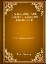 도서 이미지 - The Rise of the Dutch Republic - Volume 02: Introduction II