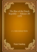 도서 이미지 - The Rise of the Dutch Republic - Volume 20: 1573