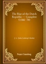 도서 이미지 - The Rise of the Dutch Republic - Complete (1566-74)