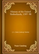 도서 이미지 - History of the United Netherlands, 1597-98