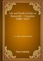 도서 이미지 - Life and Death of John of Barneveld - Complete (1609-1623)