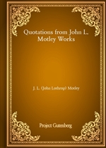 도서 이미지 - Quotations from John L. Motley Works