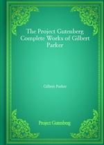 도서 이미지 - The Project Gutenberg Complete Works of Gilbert Parker