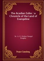 도서 이미지 - The Acadian Exiles : a Chronicle of the Land of Evangeline
