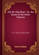 도서 이미지 - The Air Ship Boys : Or, the Quest of the Aztec Treasure