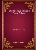 도서 이미지 - Ghosts I Have Met and Some Others