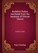 도서 이미지 - Buddhist Psalms translated from the Japanese of Shinran Shonin