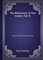 도서 이미지 - The Adventures of Tom Sawyer, Part 8.