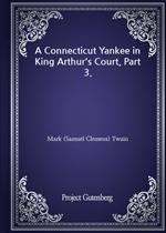 도서 이미지 - A Connecticut Yankee in King Arthur's Court, Part 3.