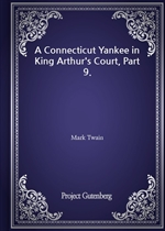 도서 이미지 - A Connecticut Yankee in King Arthur's Court, Part 9.