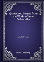 도서 이미지 - Quotes and Images From the Works of John Galsworthy