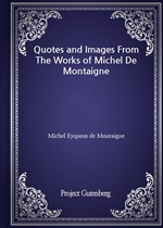 도서 이미지 - Quotes and Images From The Works of Michel De Montaigne