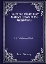 도서 이미지 - Quotes and Images From Motley's History of the Netherlands
