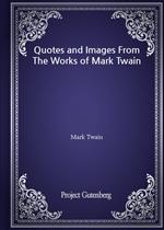 도서 이미지 - Quotes and Images From The Works of Mark Twain