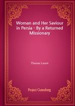 도서 이미지 - Woman and Her Saviour in Persia - By a Returned Missionary
