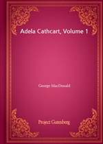 도서 이미지 - Adela Cathcart, Volume 1