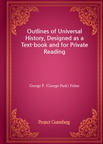 도서 이미지 - Outlines of Universal History, Designed as a Text-book and for Private Reading