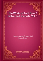 도서 이미지 - The Works of Lord Byron: Letters and Journals. Vol. 1