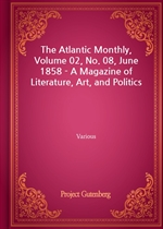 도서 이미지 - The Atlantic Monthly, Volume 02, No. 08, June 1858 - A Magazine of Literature, Art, and Politics