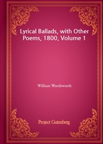 도서 이미지 - Lyrical Ballads, with Other Poems, 1800, Volume 1