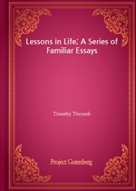 도서 이미지 - Lessons in Life; A Series of Familiar Essays